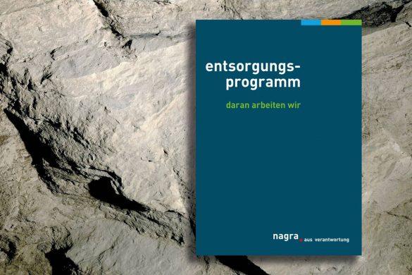 Das neue Themenheft der Nagra: Entsorgungsprogramm – daran arbeiten wir